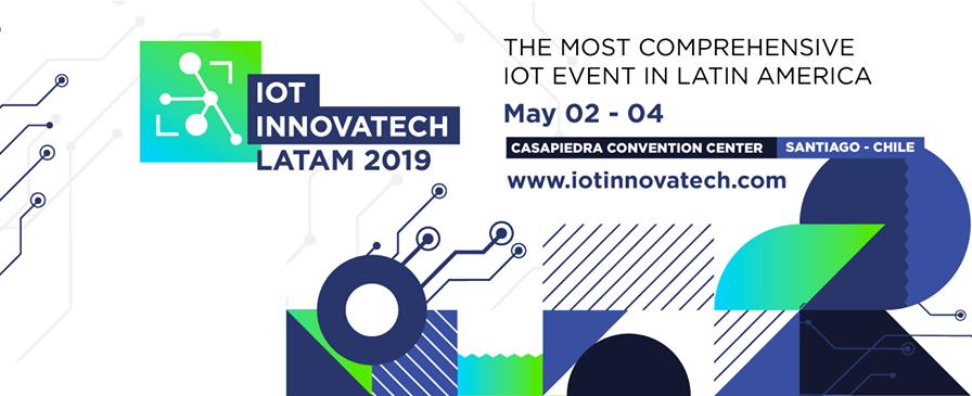 IoT Innovatech Latam 2019, el evento más completo de Internet de las Cosas en STGO